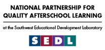 National Partnership For Quality Afterschool Learning at SEDL