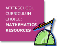 Afterschool Curriculum Choice: Mathematics Resources