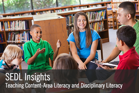 Content-Area and Disciplinary Literacy, SEDL Insights Vol. 3, No. 1 (Spring 2015)