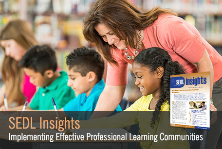 Implementing Effective Professional Learning Communities, SEDL Insights Vol. 2, No. 3 (Winter 2014)