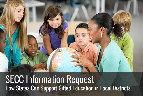 SECC Information Request: State-Based Approaches for Supporting Gifted Education in Local School Districts