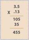 3.5 x .13 / 105 x 35 = 455