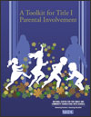 Picture of Publication Cover - A Toolkit for Title I Parental Involvement
